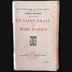 1. Le Saint Graal - La mort d'Artus de Jacques Boulenger aux éditions librairie Plon 1923