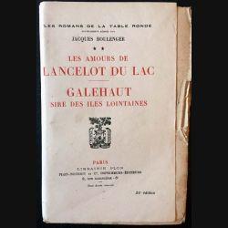 1. Les amours de Lancelot du Lac - Galehaut sire des îles lointaines de Jacques Boulenger aux éditions librairie Plon