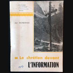 1. Le chrétien devant l'information de Jean Mondange aux éditions C.T.I.C