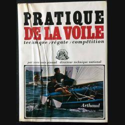 Pratique de la voile technique / régate / compétition de Yves Louis Pinaud aux éditions Arthaud / Neptune