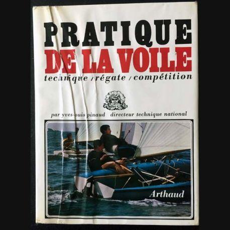 1. Pratique de la voile technique / régate / compétition de Yves Louis Pinaud aux éditions Arthaud / Neptune