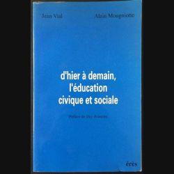 1. D'hier à demain, l'éducation civique et sociale de Jean Vial et Alain Mougniotte aux éditions Érès