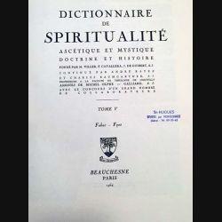 1. Dictionnaire de spiritualité ascétique et mystique Doctrine et Histoire Tome V Faber - Fyot