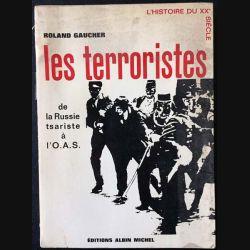 1. Les terroristes de la Russie tsariste à l'O.A.S de Rolland Gaucher aux éditions Albin Michel