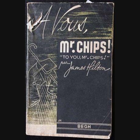 1. A vous, mister chips de James Hilton aux éditions Begh 1947