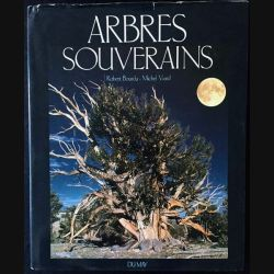 1. Arbres souverains de Robert Bourdu et Michel Viard aux éditions Du may
