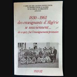 1. 1830-1962 des enseignants d'Algérie se souviennent... de ce qu'il fut l'enseignement primaire
