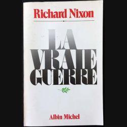 1. La vraie guerre de Richard Nixon aux éditions Albin Michel