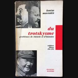 1. Du trotskysme problèmes de théorie et d'histoire de Kostas Mavrakis aux éditions François Maspero