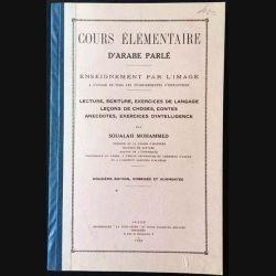 1. Cours élémentaire d'arabe parlé enseignement par l'image de Soualah Mohammed aux éditions Alger 1956