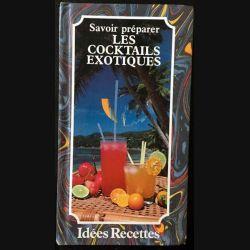 1. Savoir préparer les cocktails exotiques de Patrice Dard aux éditions Idées Recettes (C36)