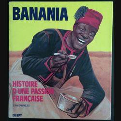 1. Banania histoire d'une passion française de Jean Garrigues aux éditions Du may
