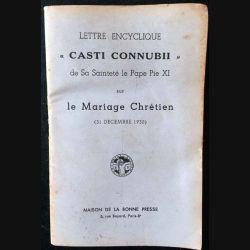"""1. """"Casti connubii"""" de Sa Sainteté le Pape Pie XI sur le mariage Chrétien aux éditions maison de la bonne presse"""