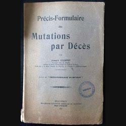 1. Précis-formulaire des mutations par Décès de Joseph Gilbert aux éditions Beaugency 1931