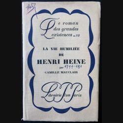 1. La vie humiliée de Henri Heine de Camille Mauclair aux éditions librairie Plon
