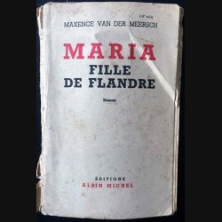 1. Maria fille de flandre de Mayence Van Der Meersch aux éditions Albin Michel 1937