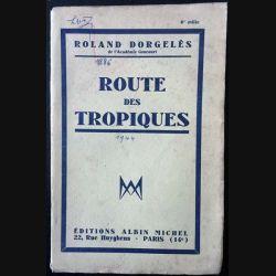 1. Route des tropiques de Roland Dorgelès aux éditions Albin Michel 1944