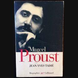 1. Marcel Proust de Jean-Yves Tadié aux éditions Gallimard