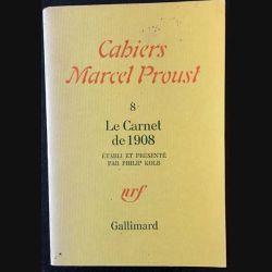 1. Cahiers Marcel Proust - 8 Le carnet de 1908 établi et présenté par Philip Kolb aux éditions Gallimard