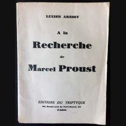 1. A la recherche de Marcel Proust de Lucien Aressy aux éditions du Triptyque 1930