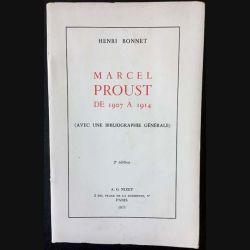 1. Marcel Proust de 1907 à 1914 (avec une bibliographie générale) de Henri Bonnet aux éditions A.G Nizet