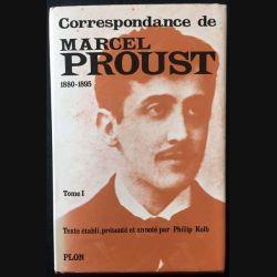 1. Correspondance de Marcel Proust 1880-1895 Tome I texte établi, présenté et annoté par Philip Kolb aux éditions Plon (C47)