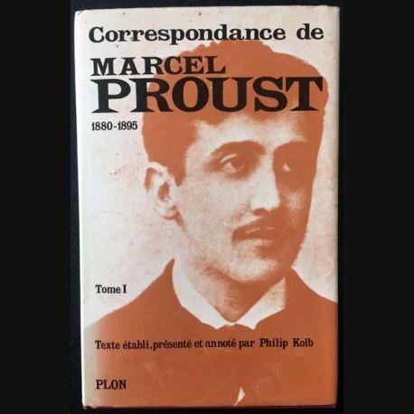 1. Correspondance de Marcel Proust 1880-1895 Tome I texte établi, présenté et annoté par Philip Kolb aux éditions Plon