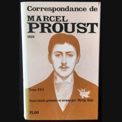1. Correspondance de Marcel Proust 1908 Tome VIII texte établi, présenté et annoté par Philip Kolb aux éditions Plon