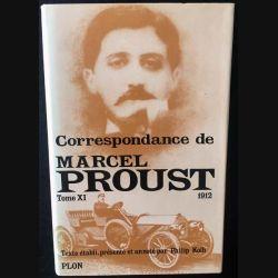 1. Correspondance de Marcel Proust 1912 Tome XI texte établi, présenté et annoté par Philip Kolb aux éditions Plon