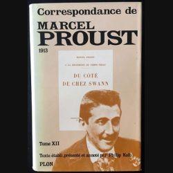 1. Correspondance de Marcel Proust 1913 Tome XII texte établi, présenté et annoté par Philip Kolb aux éditions Plon