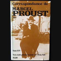 1. Correspondance de Marcel Proust 1915 Tome XIV texte établi, présenté et annoté par Philip Kolb aux éditions Plon