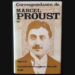 1. Correspondance de Marcel Proust 1917 Tome XVI texte établi, présenté et annoté par Philip Kolb aux éditions Plon