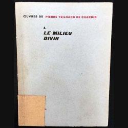 1. 4. Le milieu divin de Pierre Teilhard de Chardin aux éditions du Seuil