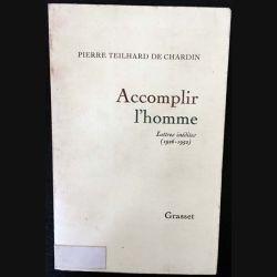 1. Accomplir l'homme de Pierre Teilhard de Chardin aux éditions Grasset