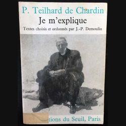 1. Je m'explique de Pierre Teilhard de Chardin aux éditions du Seuil