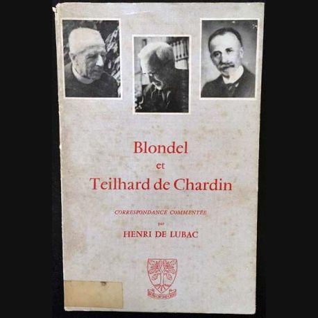 1. Blondel et Teilhard de Chardin correspondance commentée par Henri De Lubac aux éditions Beauchesne