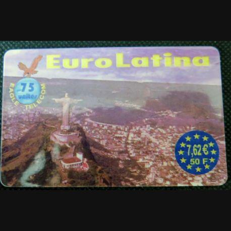 TELECARTE : télécarte Euro Latina Eagle Telecom 50F / 7,62 Euros 31/10/2004