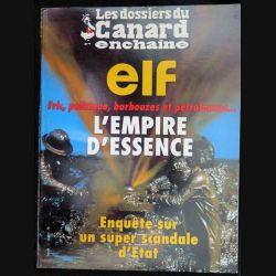 1. LES DOSSIERS DU CANARD ENCHAÎNE : Elf l'empire de l'essence enquête sur un super scandale d'Etat