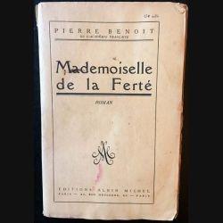 1. Mademoiselle de la Ferté de Pierre Benoit aux éditions Albin Michel 1923
