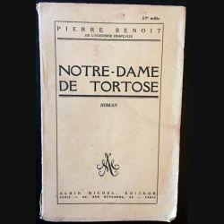 1. Notre-Dame de Tortose de Pierre Benoit aux éditions Albin Michel 1939
