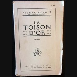 1. La toison d'or de Pierre Benoit aux éditions Albin Michel 1953