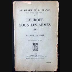 1. L'Europe sous les armes 1913 de Raymond Poincaré aux éditions librairie Plon 1926