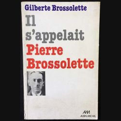 1. Il s'appelait Pierre Brossolette de Gilberte Brossolette aux éditions Albin Michel