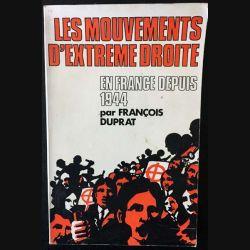 1. Les mouvements d'extreme droite en France depuis 1944 de François Duprat aux éditions Albatros 1972