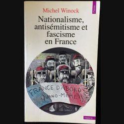 1. Nationalisme, antisémitisme et fascisme en France de Michel Winock aux éditions du Seuil