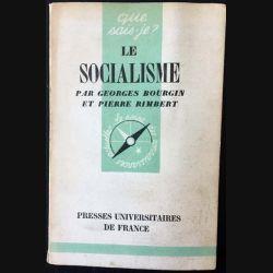 1. N°387 Que sais je ? Le socialisme de Georges Bourgin et Pierre Rimbert aux éditions Presses universitaires de France