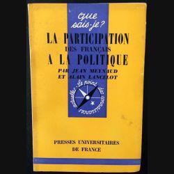 1. N°911 Que sais je ? La participation des français à la politique de Jean Meynaud et Alain Lancelot