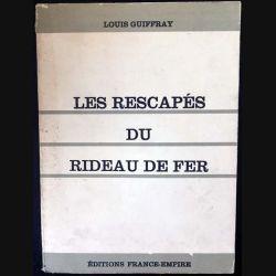 1. Les rescapés du rideau de fer de Louis Guiffray aux éditions France-Empire