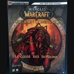 1. World of Warcraft - Le guide des donjons