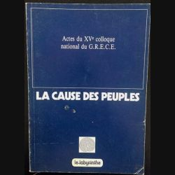 1. La cause des peuples actes du XVè colloque national du G.R.E.C.E aux éditions Le labyrinthe